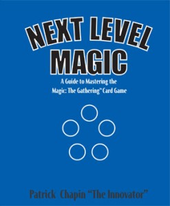 Next Level Magic, by Patrick Chapin (available through StarCityGames.com)